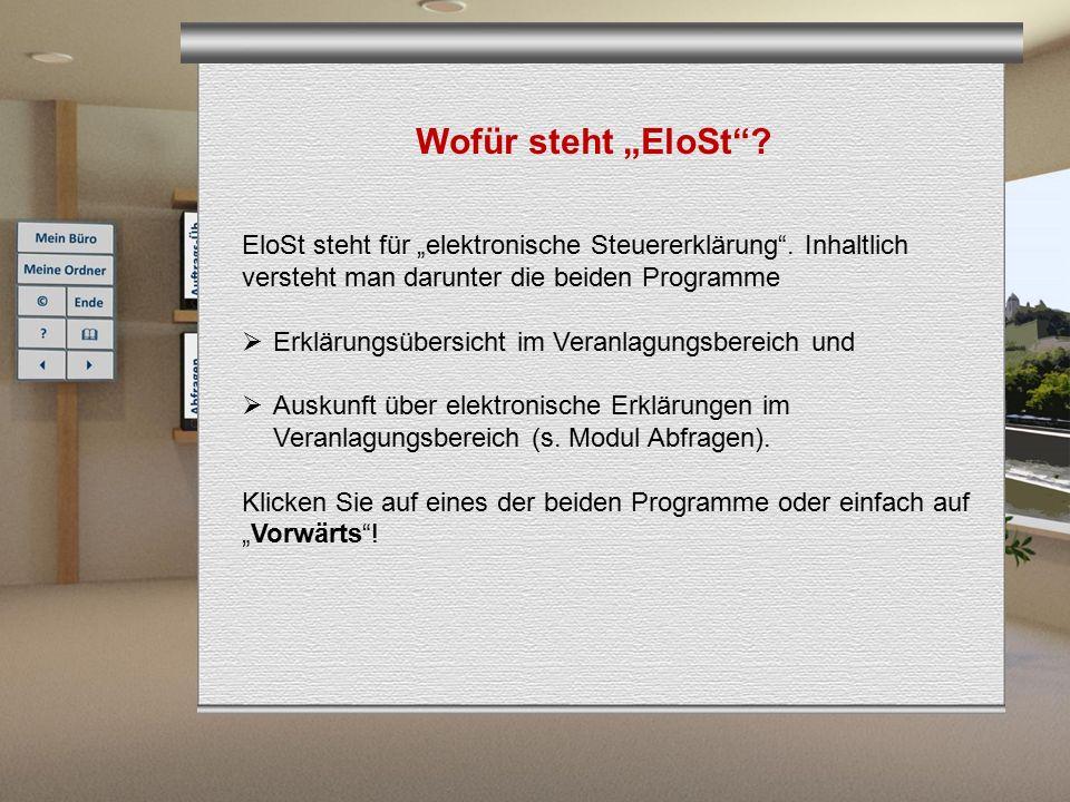 """Wofür steht """"EloSt EloSt steht für """"elektronische Steuererklärung . Inhaltlich versteht man darunter die beiden Programme."""