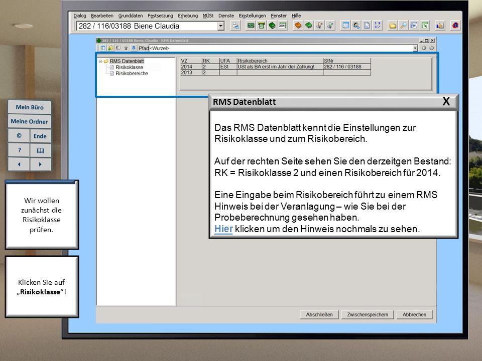 282 / 116/03188 Biene Claudia x. Das RMS Datenblatt kennt die Einstellungen zur Risikoklasse und zum Risikobereich.