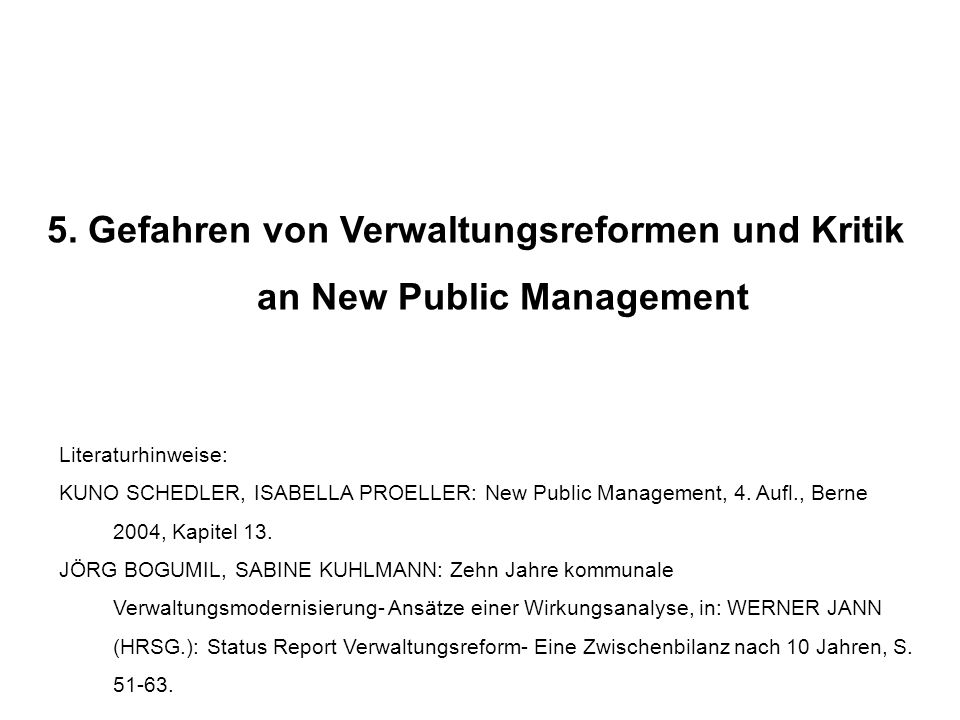 5. Gefahren von Verwaltungsreformen und Kritik an New Public Management