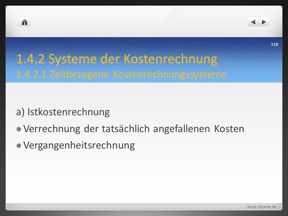 1. 4. 2 Systeme der Kostenrechnung 1. 4. 2