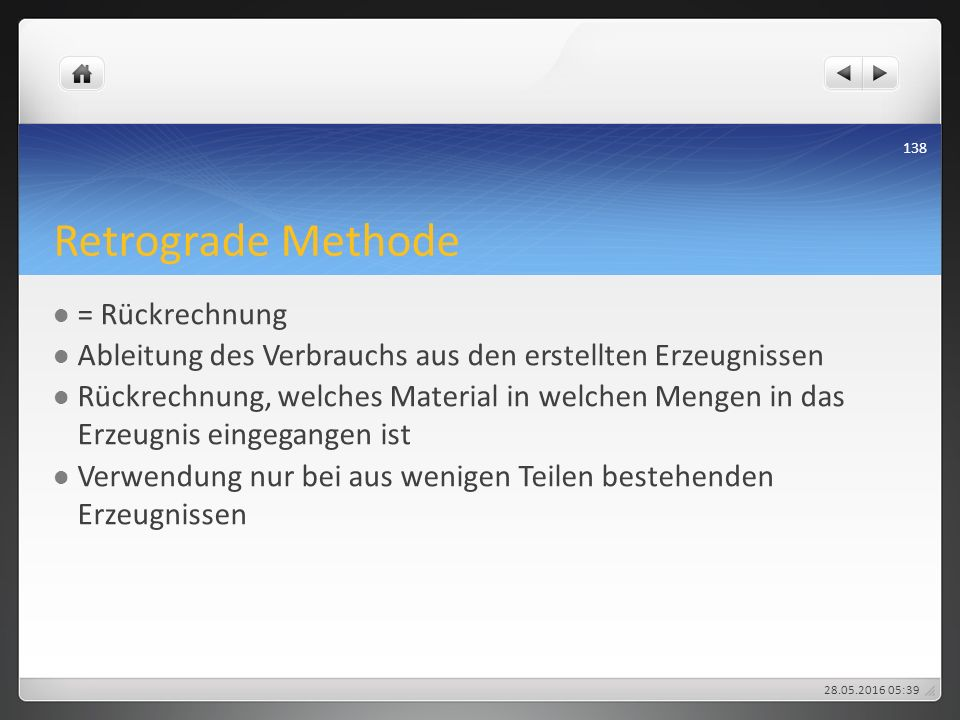 Retrograde Methode = Rückrechnung