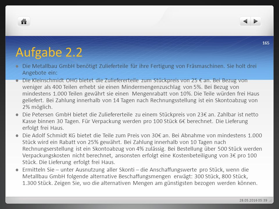 Aufgabe 2.2 Die Metallbau GmbH benötigt Zulieferteile für ihre Fertigung von Fräsmaschinen. Sie holt drei Angebote ein: