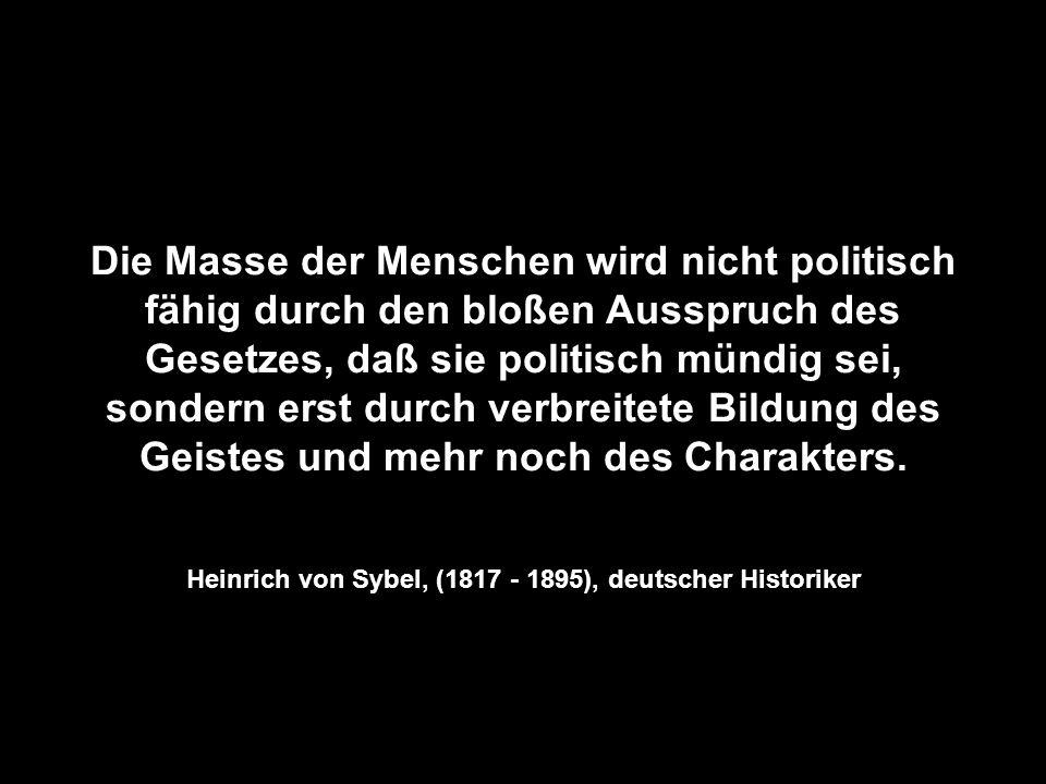 Heinrich von Sybel, (1817 - 1895), deutscher Historiker