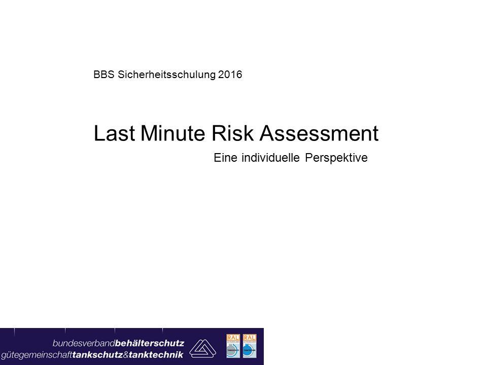 BBS Sicherheitsschulung 2016 Last Minute Risk Assessment