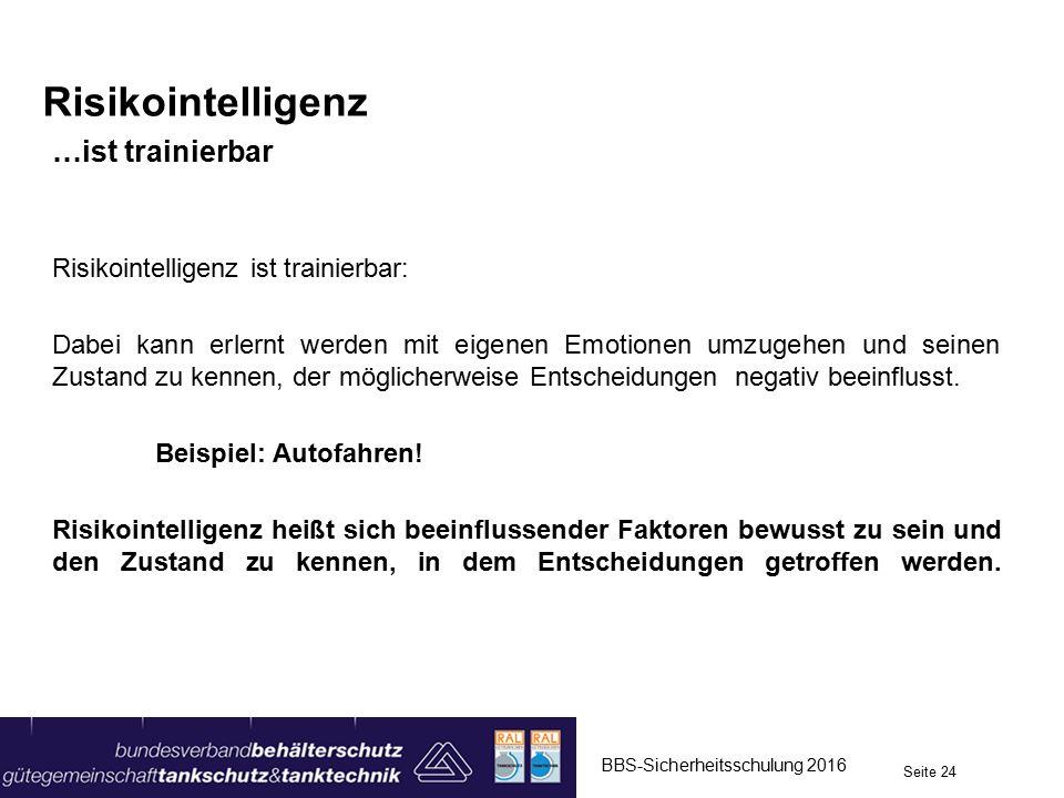 Risikointelligenz …ist trainierbar Risikointelligenz ist trainierbar: