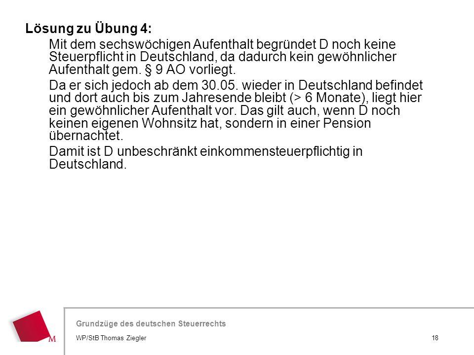 Damit ist D unbeschränkt einkommensteuerpflichtig in Deutschland.