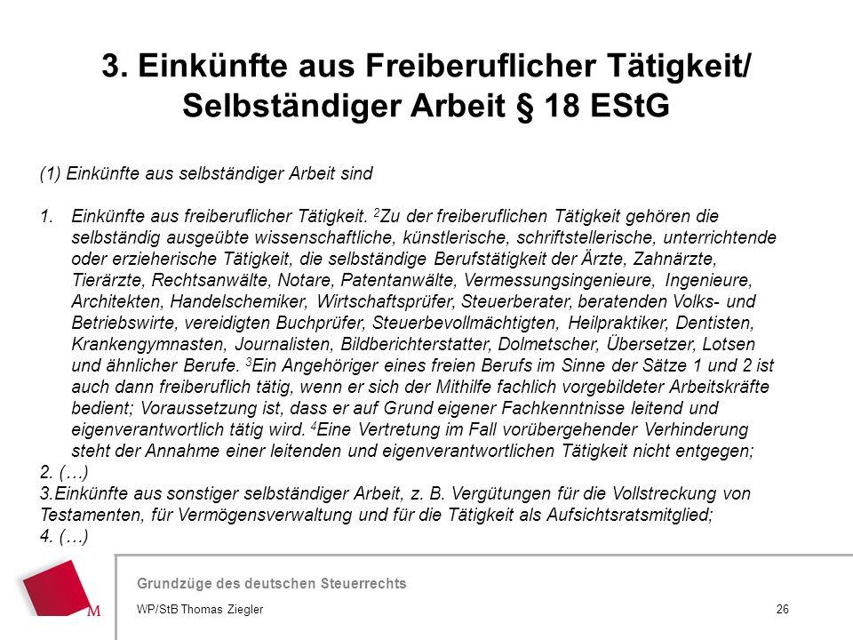 3. Einkünfte aus Freiberuflicher Tätigkeit/ Selbständiger Arbeit § 18 EStG