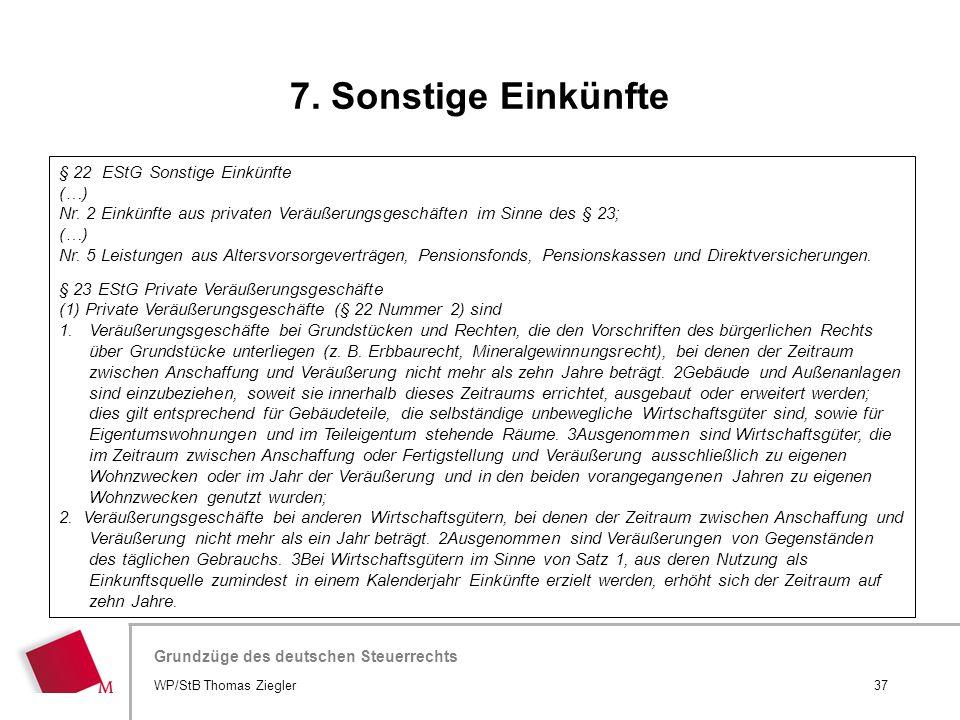 7. Sonstige Einkünfte § 22 EStG Sonstige Einkünfte (…)