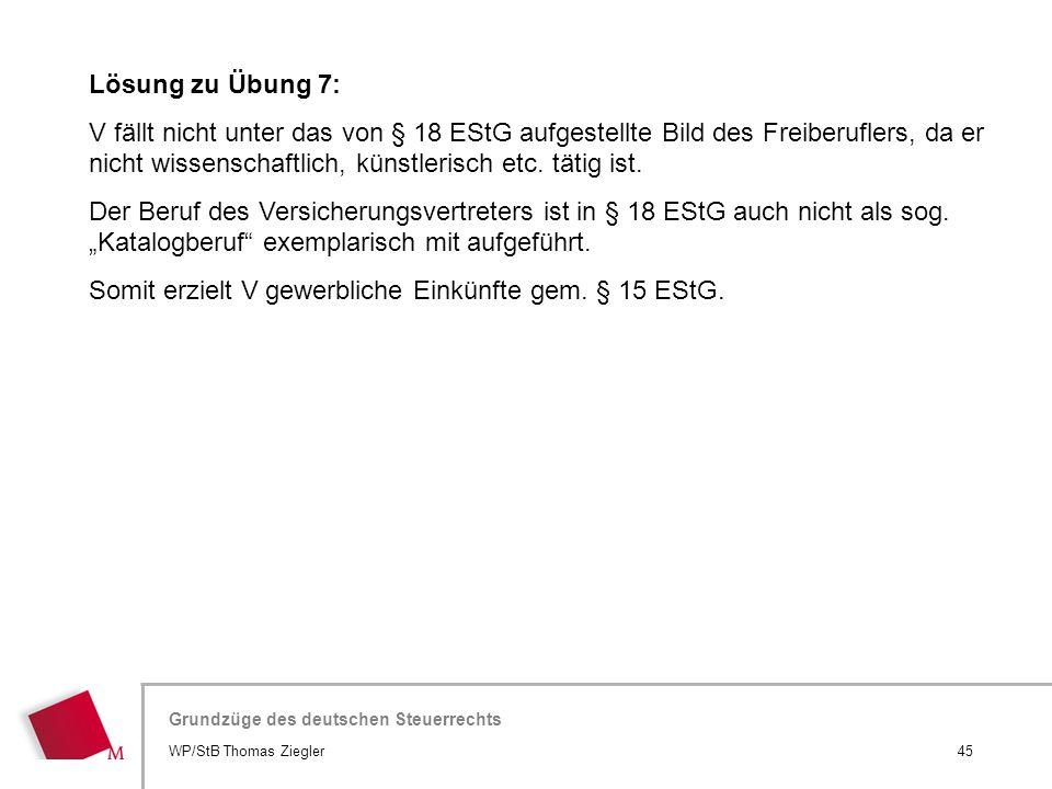 Somit erzielt V gewerbliche Einkünfte gem. § 15 EStG.