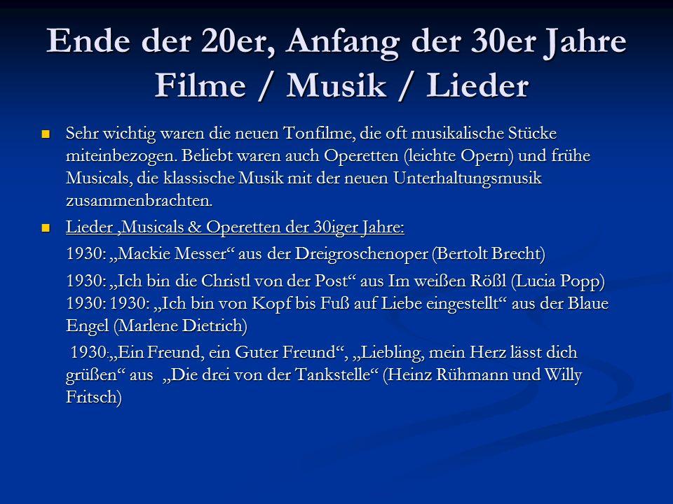 Ende der 20er, Anfang der 30er Jahre Filme / Musik / Lieder