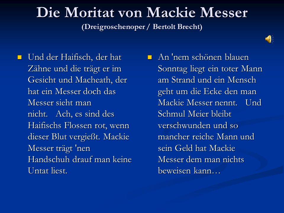 Die Moritat von Mackie Messer (Dreigroschenoper / Bertolt Brecht)