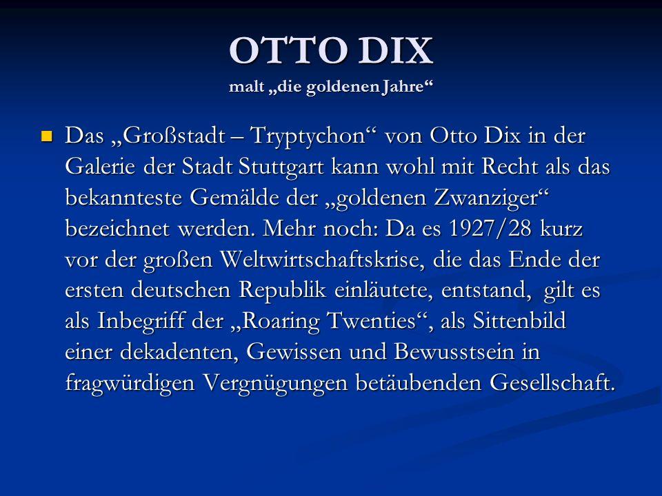 """OTTO DIX malt """"die goldenen Jahre"""