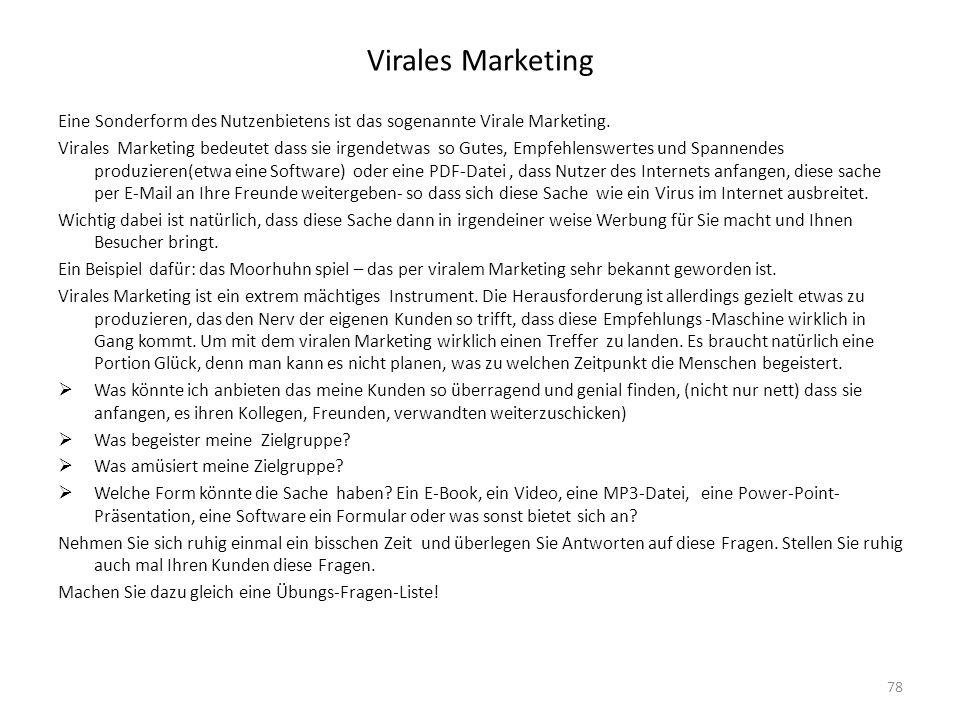 Virales Marketing Eine Sonderform des Nutzenbietens ist das sogenannte Virale Marketing.