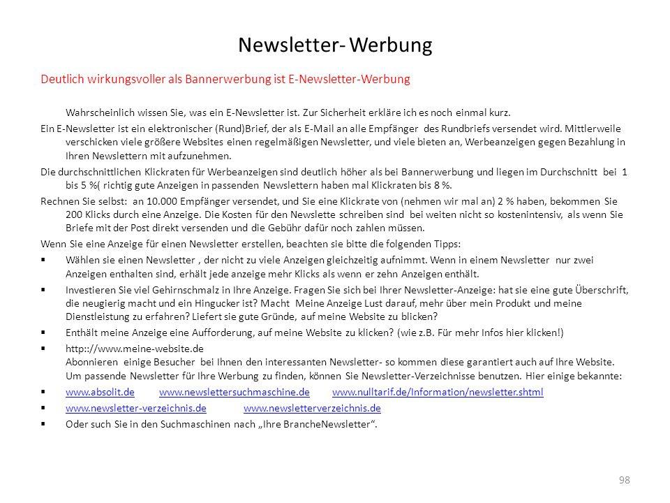 Newsletter- Werbung Deutlich wirkungsvoller als Bannerwerbung ist E-Newsletter-Werbung.