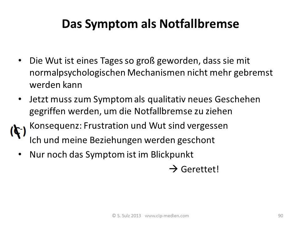 Das Symptom als Notfallbremse