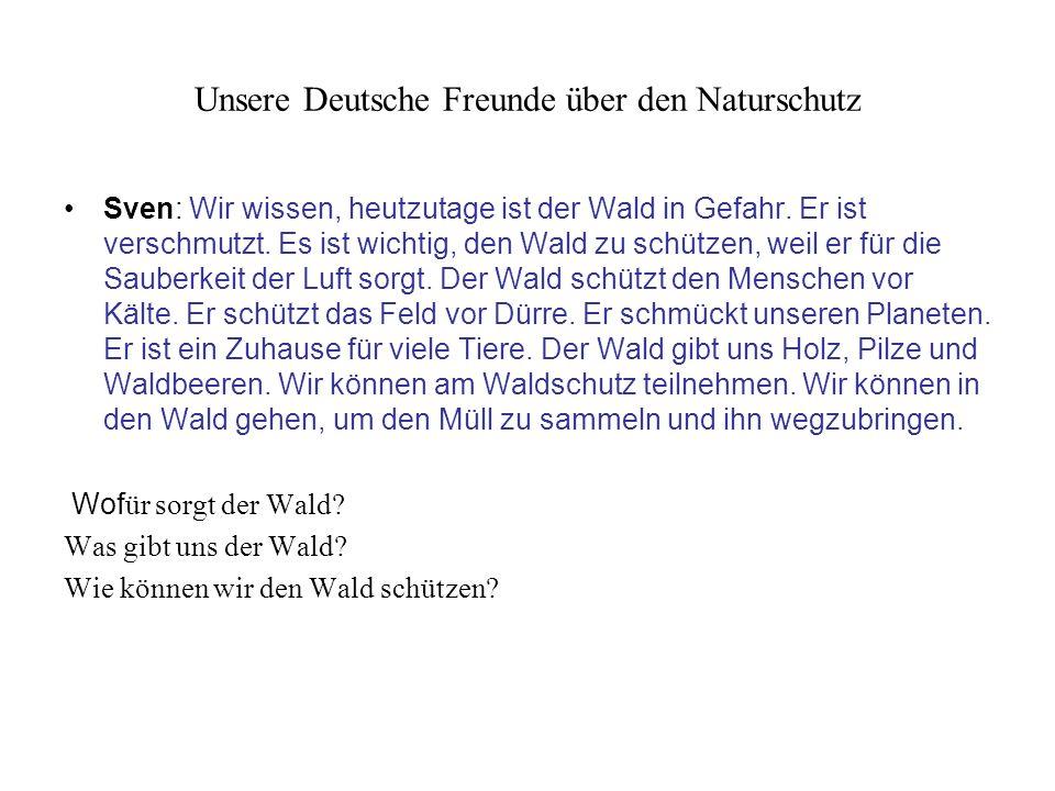 Unsere Deutsche Freunde über den Naturschutz