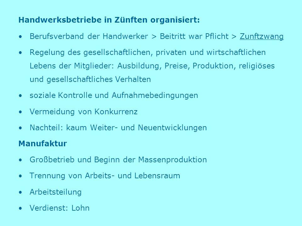 Handwerksbetriebe in Zünften organisiert: