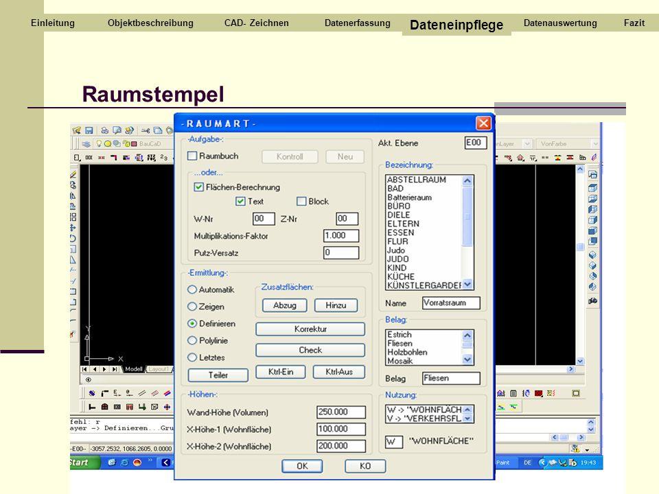 Raumstempel Dateneinpflege Einleitung Objektbeschreibung CAD- Zeichnen