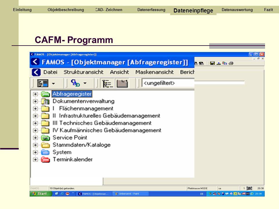 CAFM- Programm Dateneinpflege Einleitung Objektbeschreibung