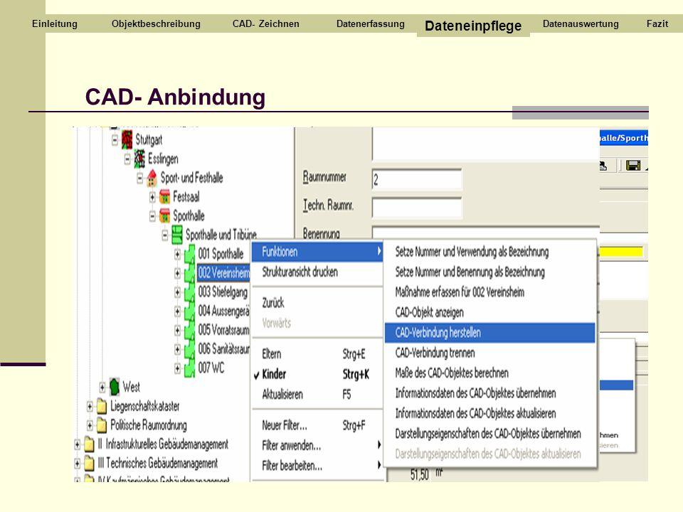 CAD- Anbindung Dateneinpflege Einleitung Objektbeschreibung