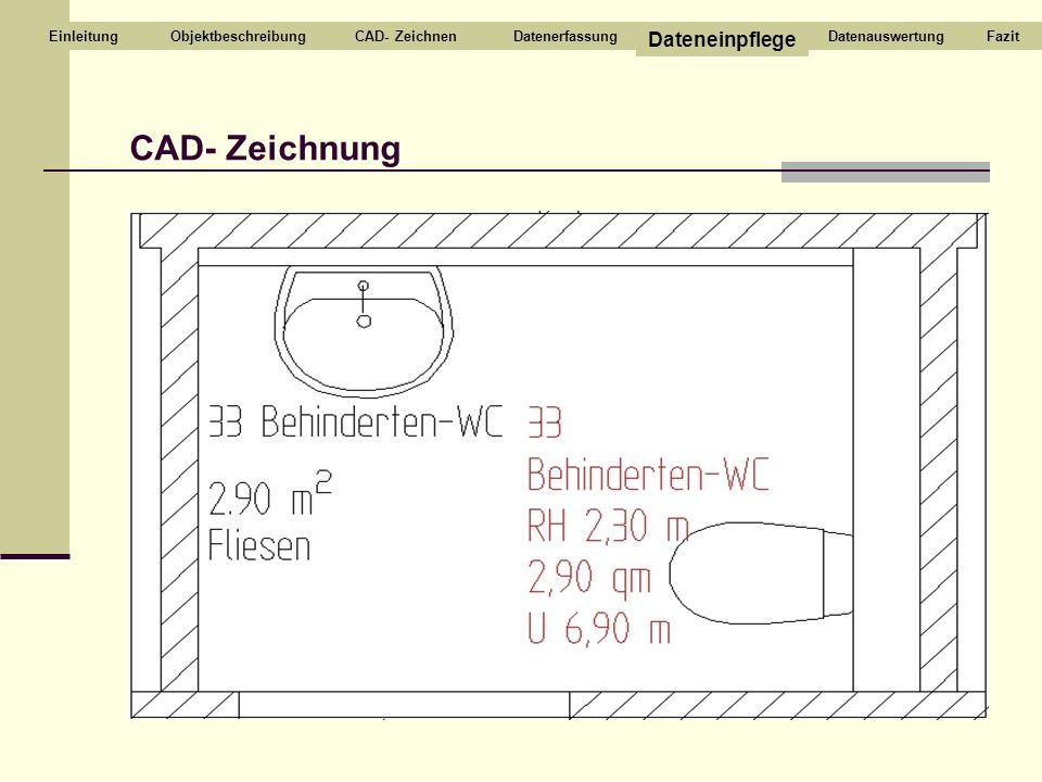 CAD- Zeichnung Dateneinpflege Einleitung Objektbeschreibung