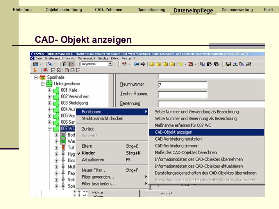 CAD- Objekt anzeigen Dateneinpflege Einleitung Objektbeschreibung