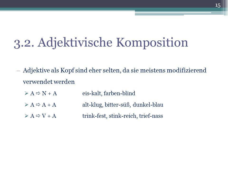 3.2. Adjektivische Komposition