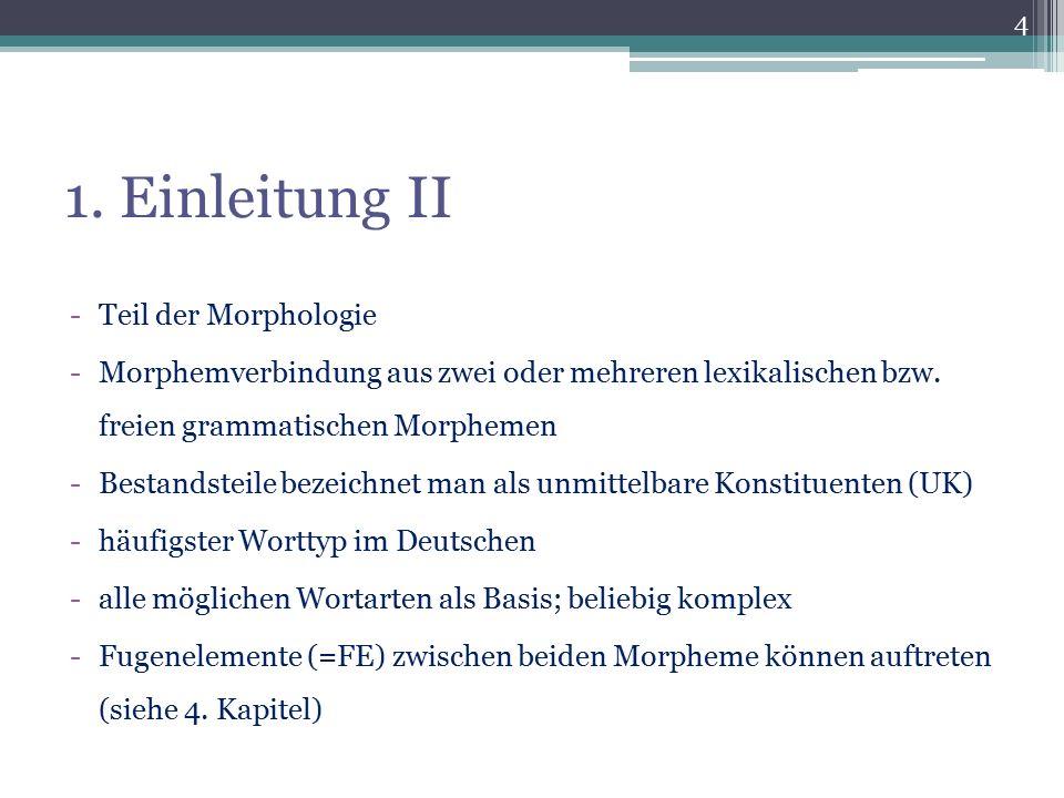 1. Einleitung II Teil der Morphologie