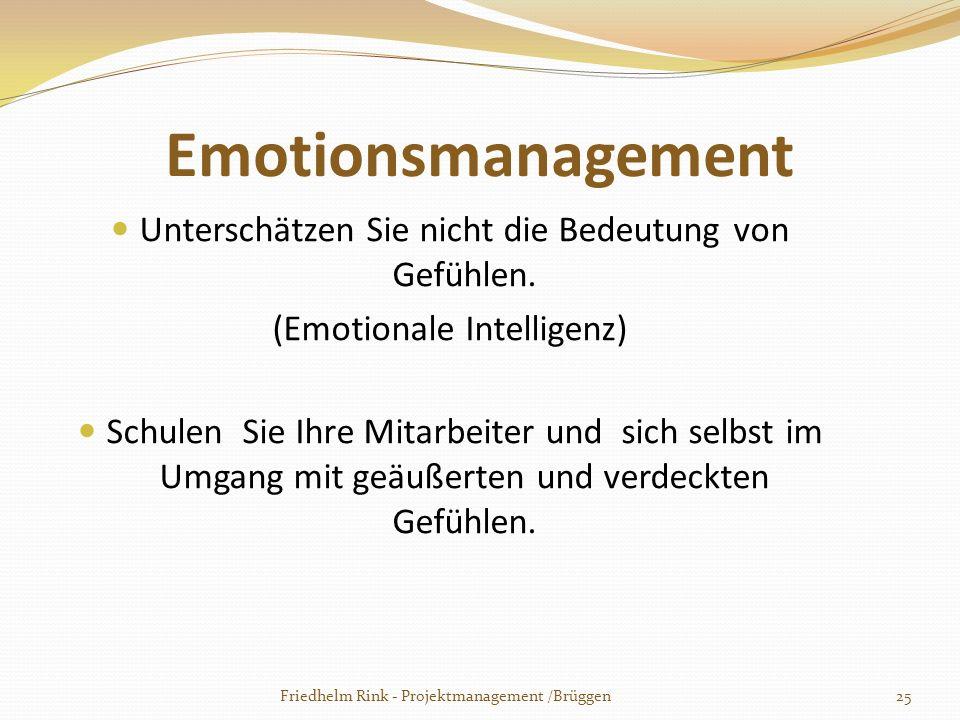 Emotionsmanagement Unterschätzen Sie nicht die Bedeutung von Gefühlen.