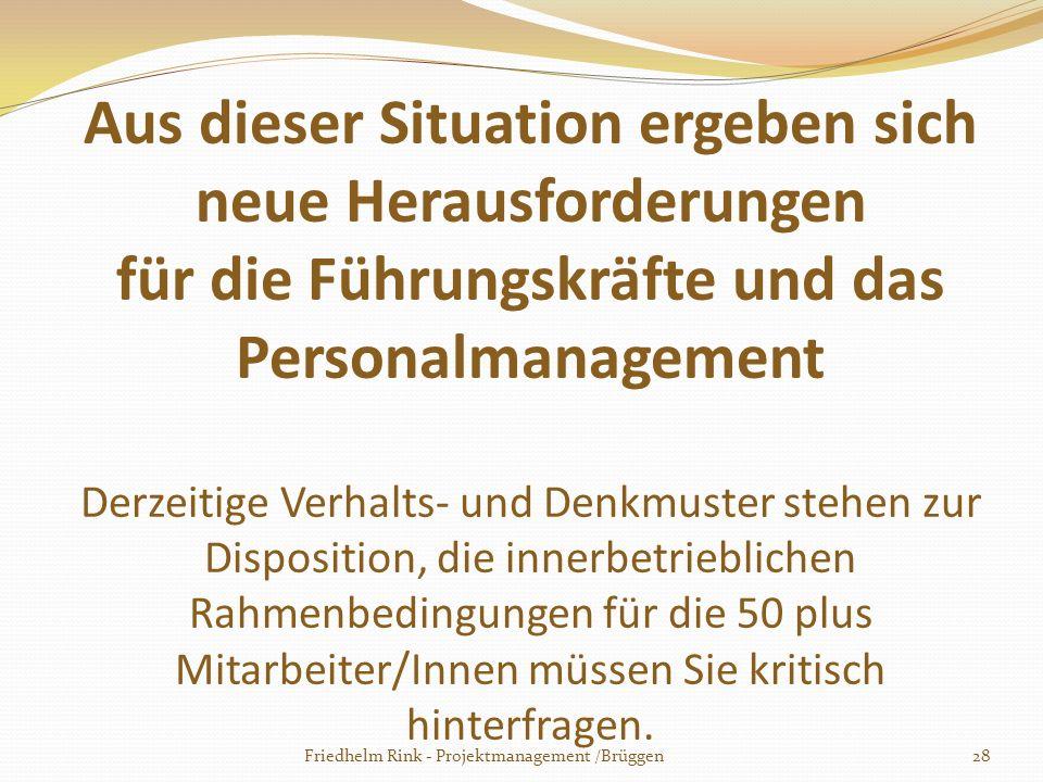Aus dieser Situation ergeben sich neue Herausforderungen für die Führungskräfte und das Personalmanagement Derzeitige Verhalts- und Denkmuster stehen zur Disposition, die innerbetrieblichen Rahmenbedingungen für die 50 plus Mitarbeiter/Innen müssen Sie kritisch hinterfragen.