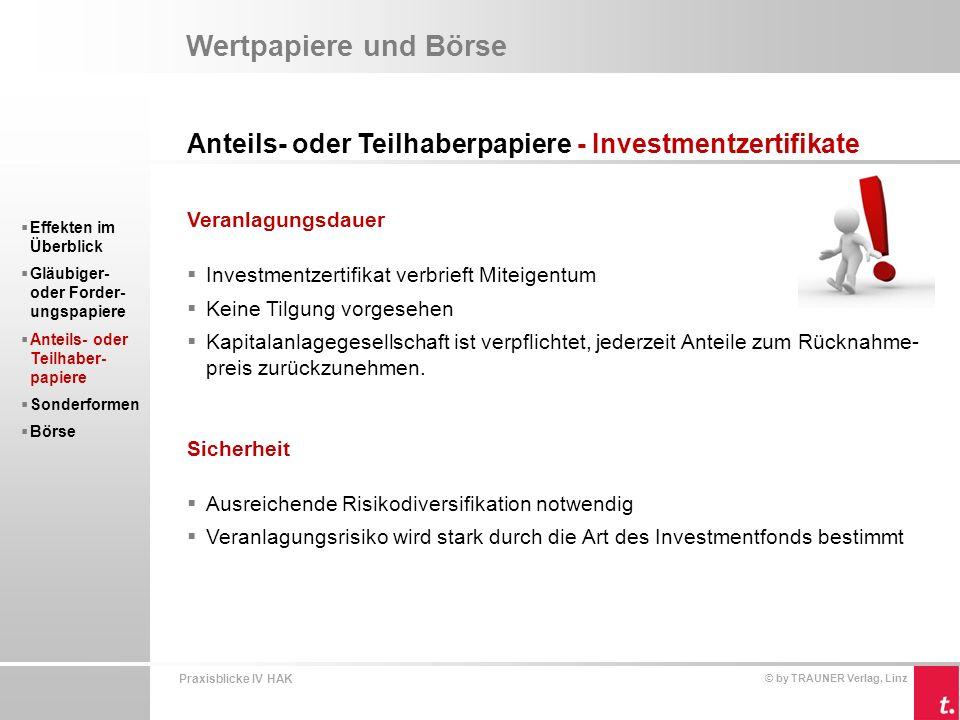 Wertpapiere und Börse Anteils- oder Teilhaberpapiere - Investmentzertifikate. Veranlagungsdauer. Investmentzertifikat verbrieft Miteigentum.
