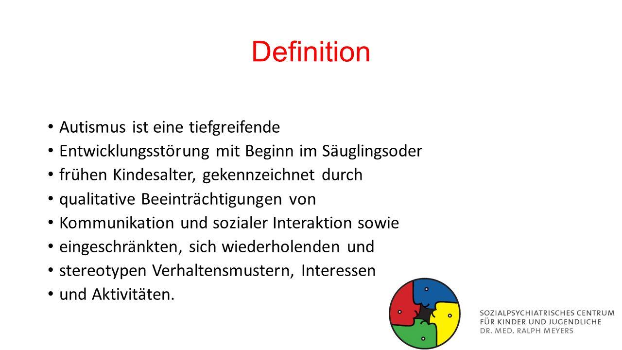 Definition Autismus ist eine tiefgreifende