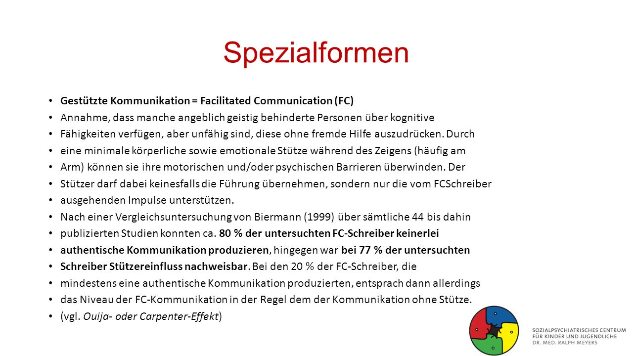 Spezialformen Gestützte Kommunikation = Facilitated Communication (FC)