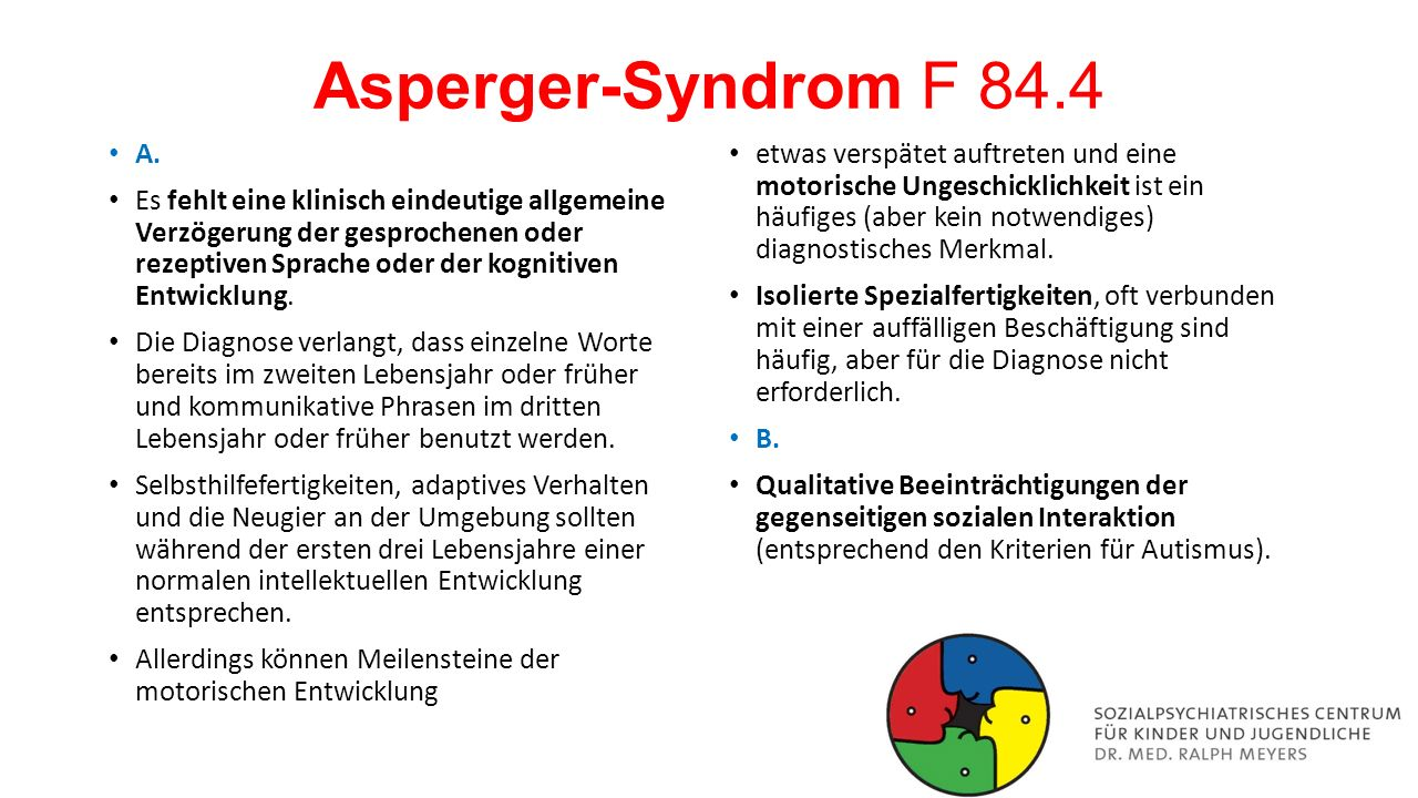 Asperger-Syndrom F 84.4 A.