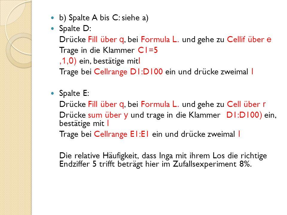 b) Spalte A bis C: siehe a)