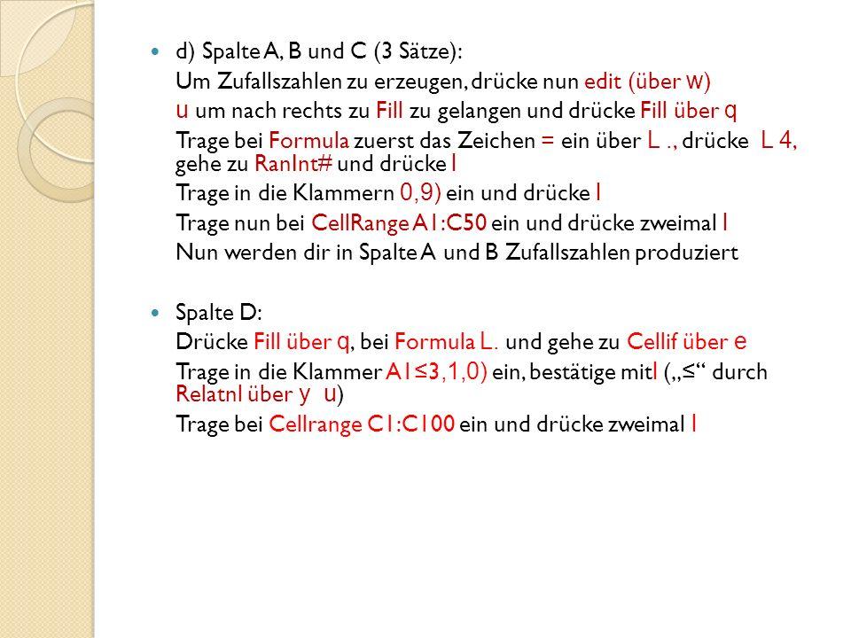 d) Spalte A, B und C (3 Sätze):