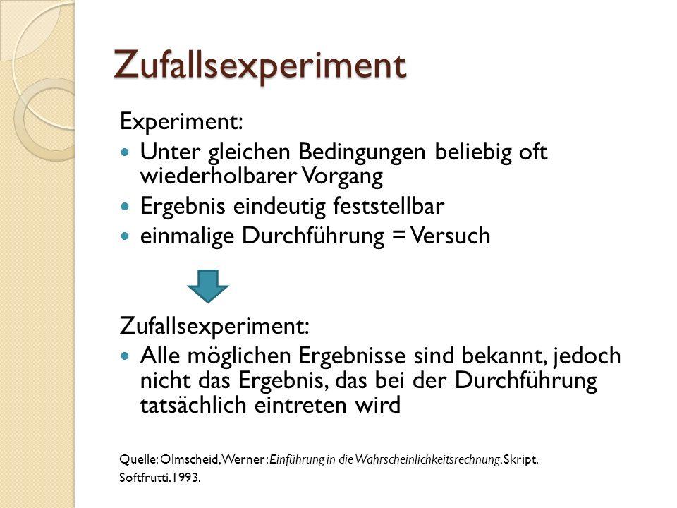 Zufallsexperiment Experiment:
