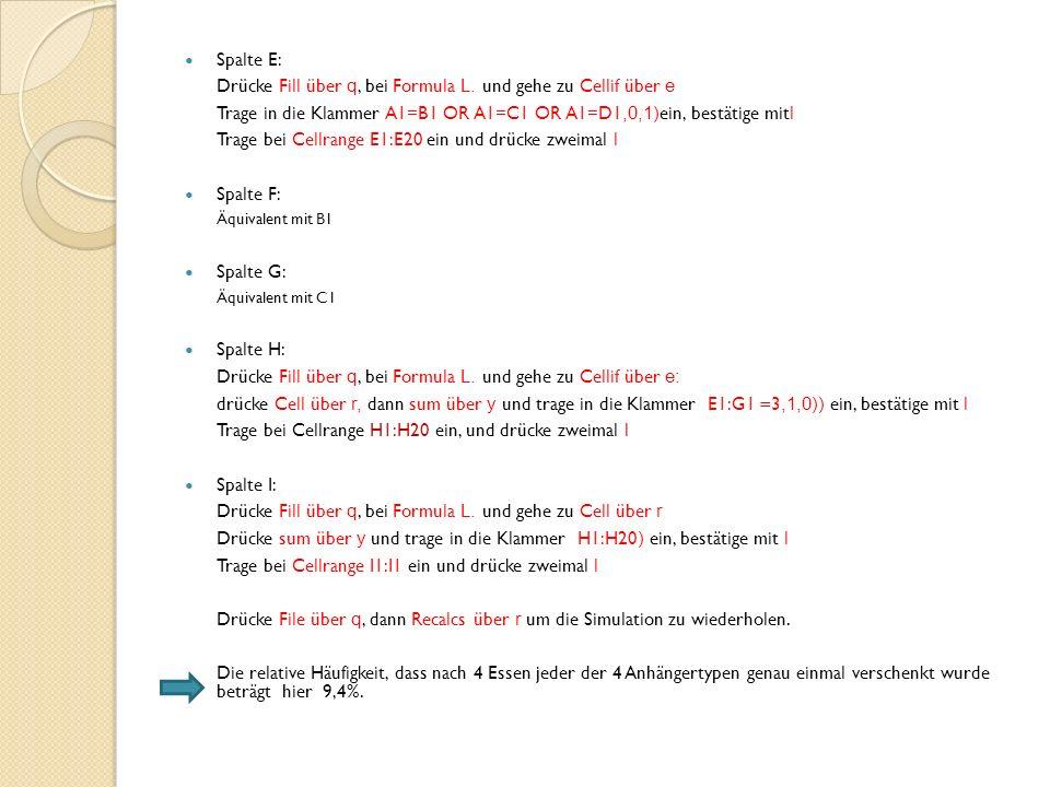 Drücke Fill über q, bei Formula L. und gehe zu Cellif über e