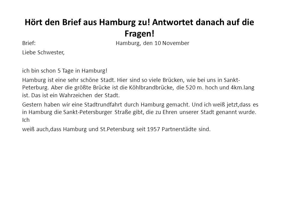 Hört den Brief aus Hamburg zu! Antwortet danach auf die Fragen!