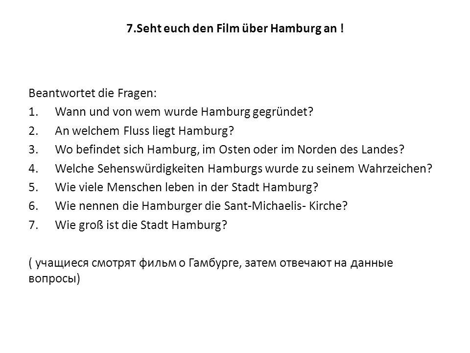 7.Seht euch den Film über Hamburg an !