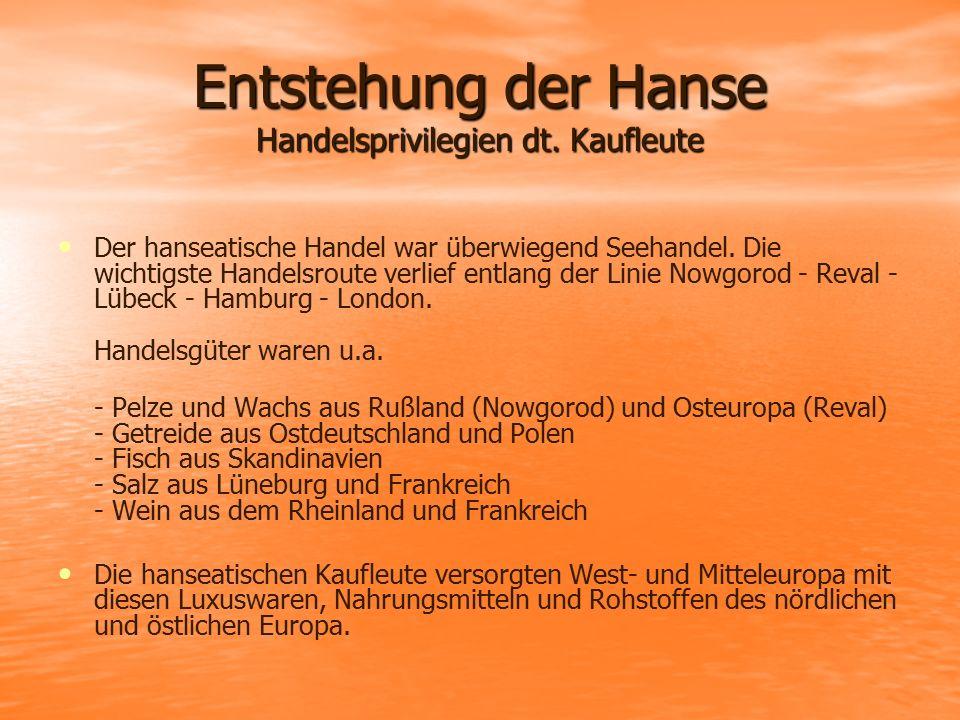 Entstehung der Hanse Handelsprivilegien dt. Kaufleute