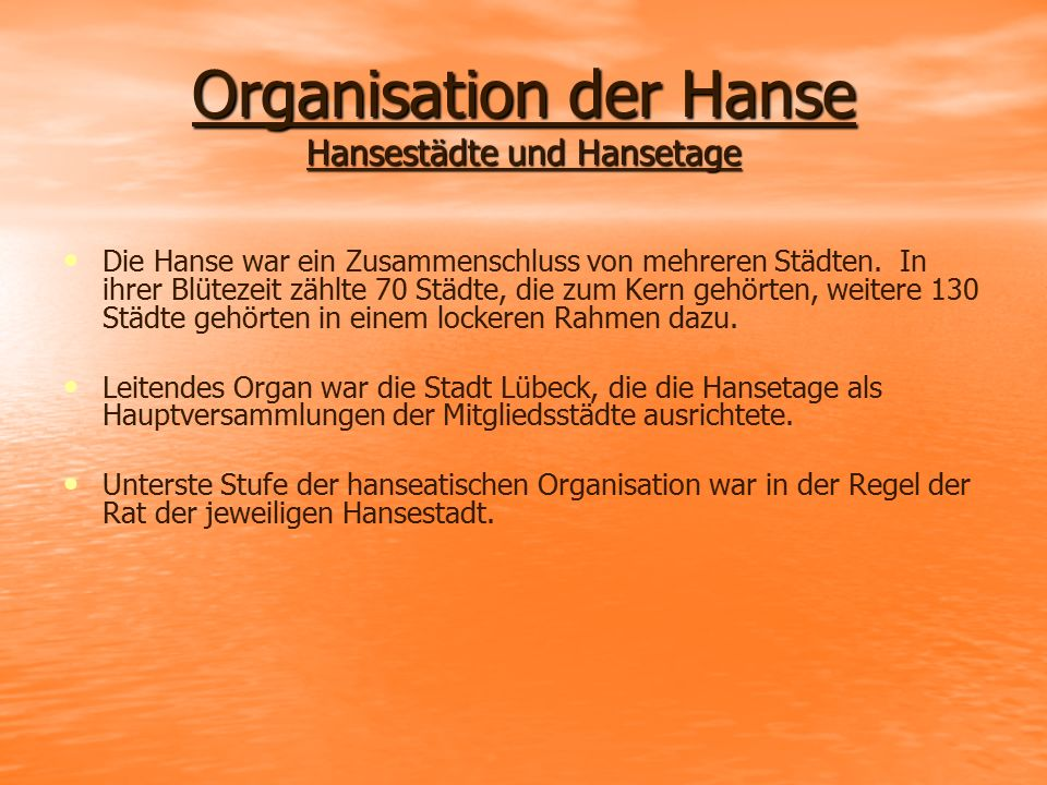 Organisation der Hanse Hansestädte und Hansetage