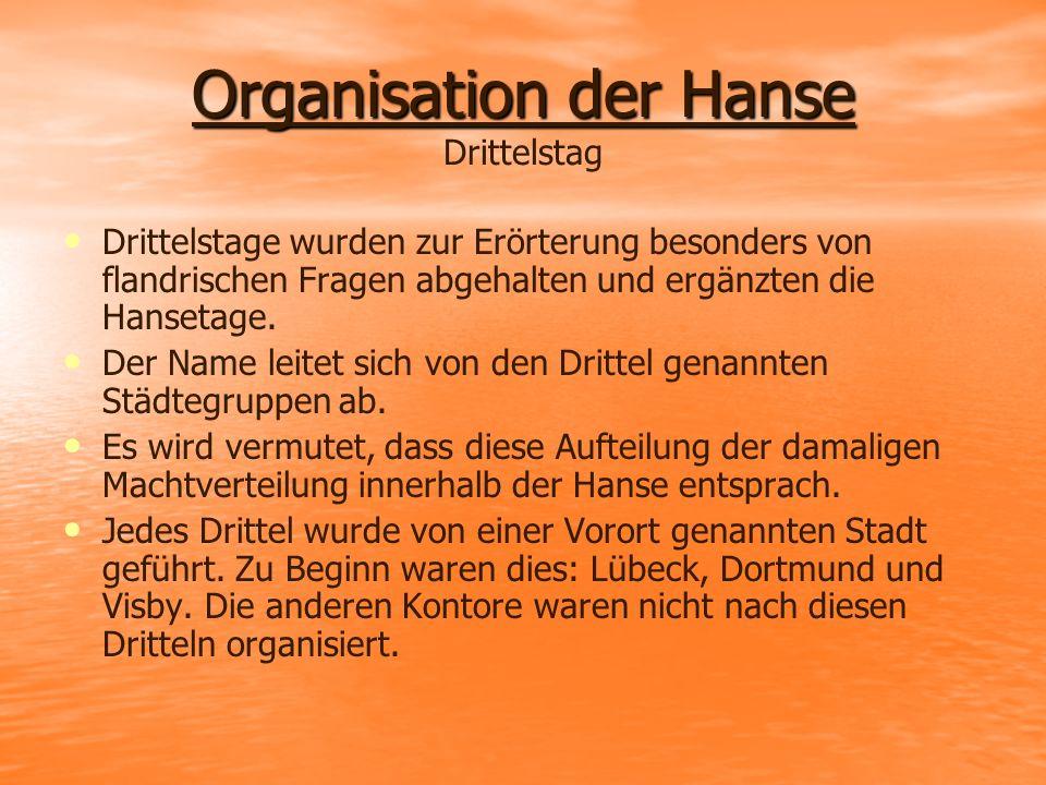Organisation der Hanse Drittelstag