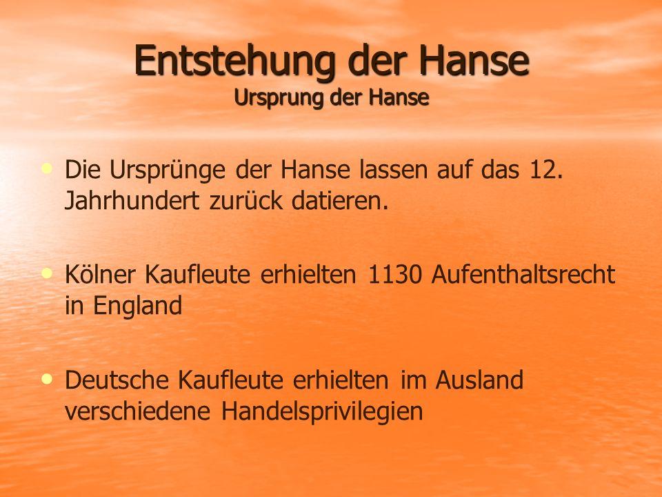 Entstehung der Hanse Ursprung der Hanse