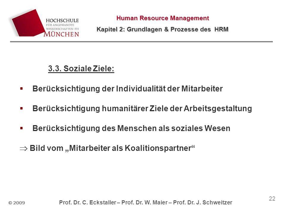 3.3. Soziale Ziele: Berücksichtigung der Individualität der Mitarbeiter. Berücksichtigung humanitärer Ziele der Arbeitsgestaltung.