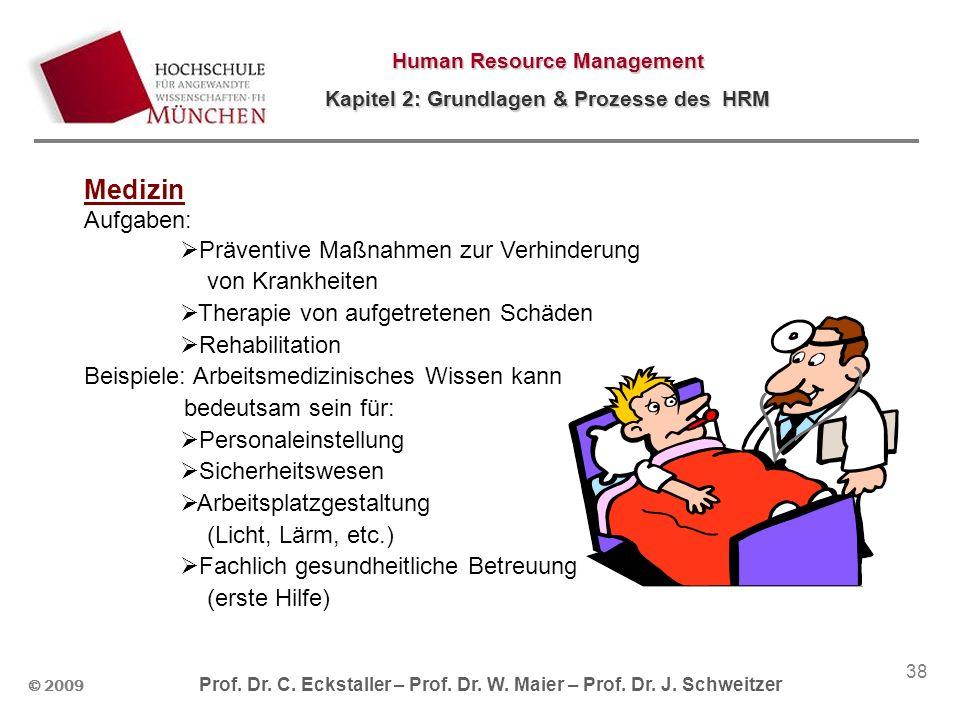 Medizin Aufgaben: Präventive Maßnahmen zur Verhinderung von Krankheiten. Therapie von aufgetretenen Schäden.