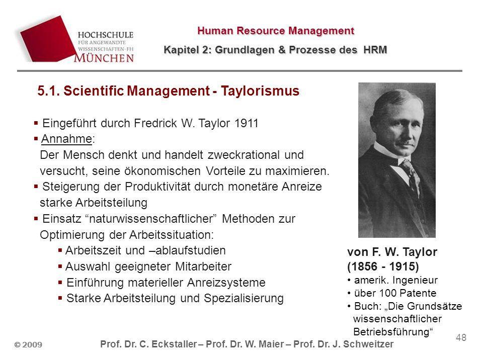 5.1. Scientific Management - Taylorismus