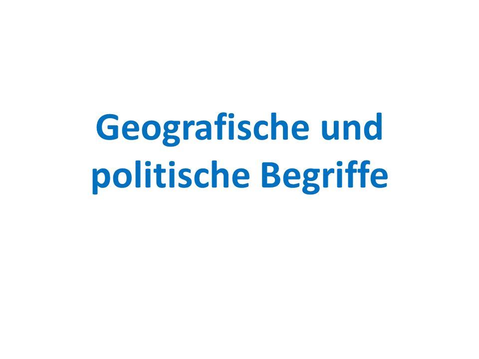 Geografische und politische Begriffe