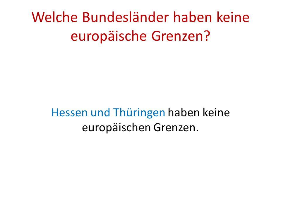 Welche Bundesländer haben keine europäische Grenzen