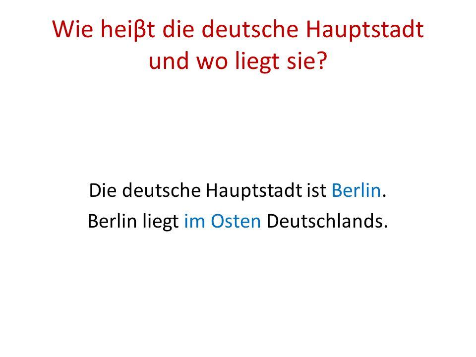 Wie heiβt die deutsche Hauptstadt und wo liegt sie